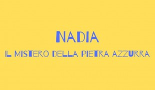 Nadia - Il mistero della pietra azzurra: 5 curiosità sulla serie